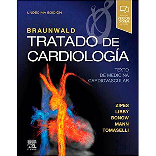 Braunwald. Tratado de cardiología 11ª edición