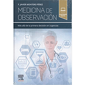 Medicina de observación: Más allá de la primera decisión en urgencias 1ª edición